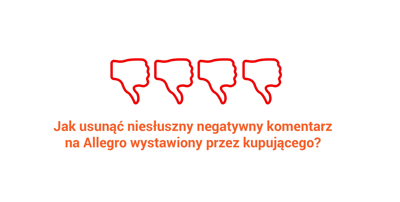 Jak usunąć negatywny komentarz na allegro?