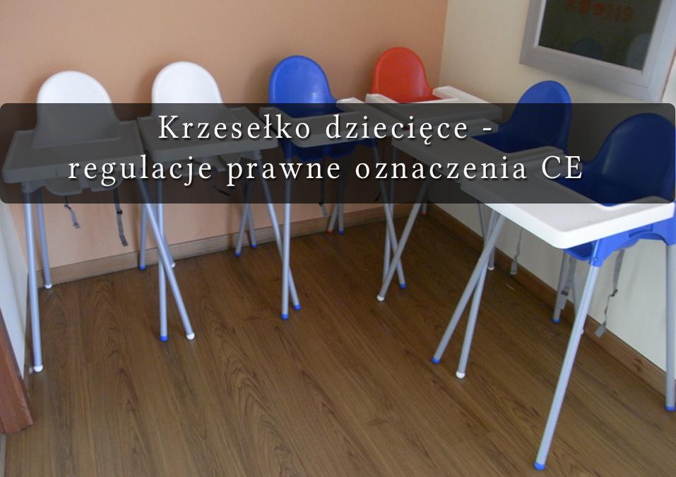 Krzesłko dziecięce, a wymóg oznaczenia CE