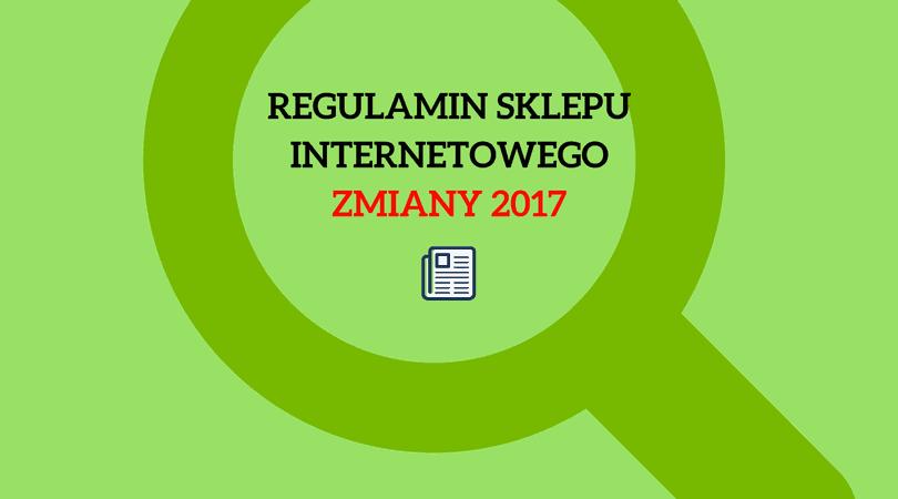Regulamin sklepu internetowego 2017 i inne zmiany w prawie ecommerce