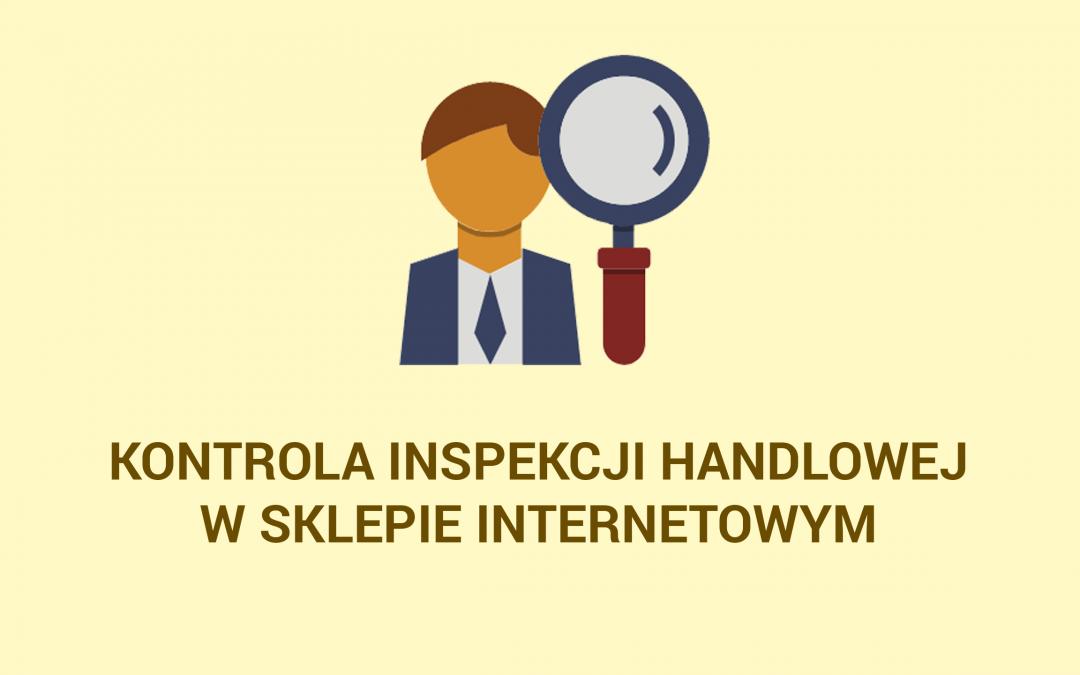 Kontrola Inspekcji handlowej w sklepie internetowym – poradnik sprzedawcy