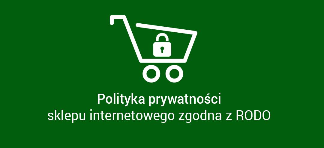 Polityka prywatności sklepu internetowego zgodna z RODO – zmiany ważne dla Sprzedawców Internetowych