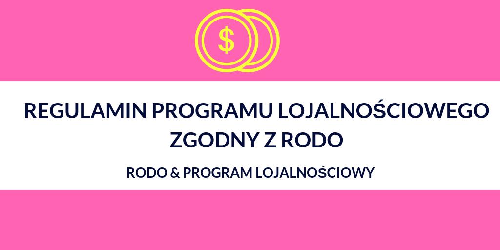 RODO & program lojalnościowy – jak przygotować regulamin programu lojalnościowego zgodny z RODO
