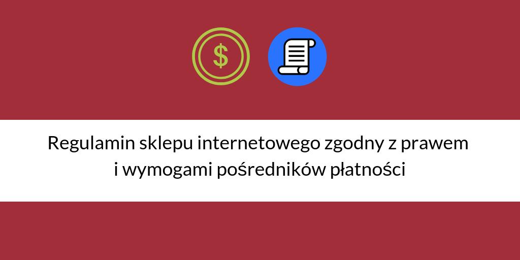 Regulamin sklepu internetowego zgodny z prawem i wymogami pośredników płatności