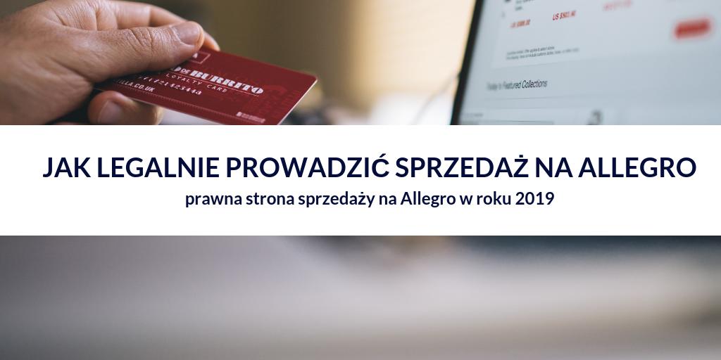 Jak legalnie prowadzić sprzedaż na Allegro – poradnik prawny na 2019 rok od prawników Prokonsumencki.pl