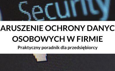 Naruszenie ochrony danych osobowych w firmie – Praktyczny poradnik dla przedsiębiorcy