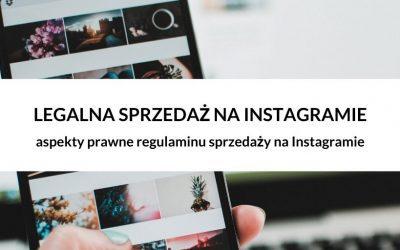 Jak legalnie prowadzić sprzedaż na Instagramie – regulamin sprzedaży na Instagramie