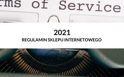 Regulamin sklepu internetowego 2021 – pigułka prawna dla Sprzedawców o zmianach w prawie
